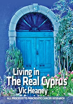 Living In The Real Cyprus by [Heaney, Vic]