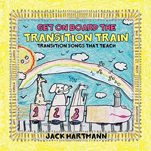 Get on Board the Transition Train by Jack Hartmann