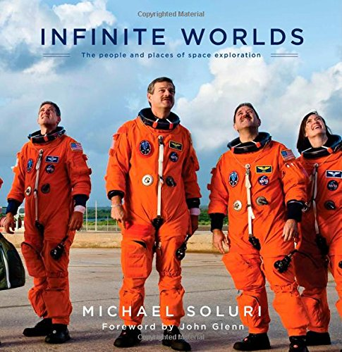 Infinite Worlds: The People and Places of Space Exploration