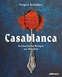 Casablanca: Authentische Rezepte aus Marokko (German Edition)