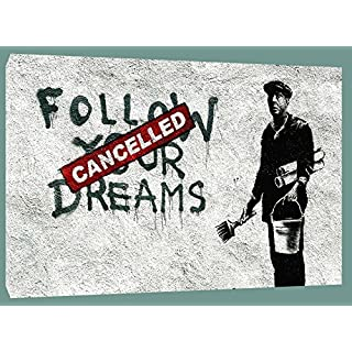 FOLLOW YOUR DREAMS PAINT BY BANKSY ON WOOD FRAMED CANVAS PHOTOS WALL ART 30 x 24 inch-18mm depth