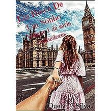 Em Busca DE Um Sonho (Os Sonhadores Livro 1) (Portuguese Edition)