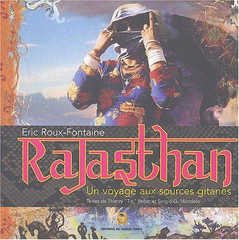 Rajasthan : Un voyage aux sources gitanes par Eric Roux-Fontaine