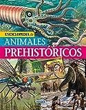 Enciclopedia de animales prehistóricos (Biblioteca esencial)
