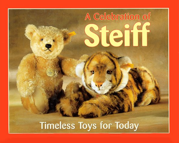 A Celebration of Steiff: Timeless Toys for Today