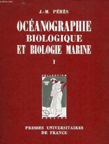 Océanographie - Biologie et Biologie Marine - Tome I - La Vie Benthique