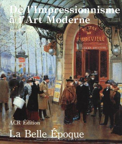 Les années de la Belle Epoque, 1890-1914 par Jean-Jacques Leveque