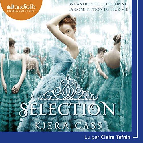 La Sélection: La Sélection 1 par Kiera Cass