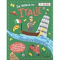 Je Voyage En Italie: Livre d'Activités pour Enfants de 7 à 10 ans | Une Multitude de Jeux en Couleurs et d'Histoires…