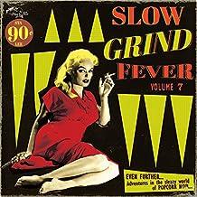Slow Grind Fever 07 [Vinyl LP]