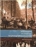 (re) Connaître et conserver les photographies anciennes