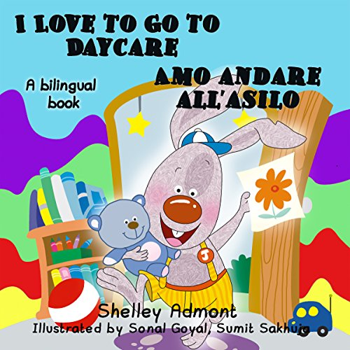 I Love to Go to Daycare Amo andare allasilo  (English Italian Bilingual Collection)