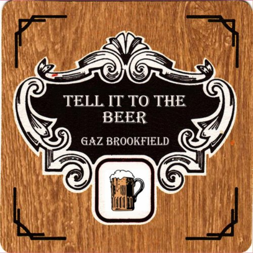 Tell It To The Beer [Explicit]
