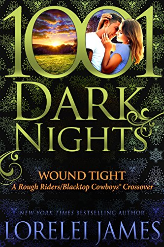 Wound Tight: A Rough Riders/Blacktop Cowboys Crossover by [James, Lorelei]