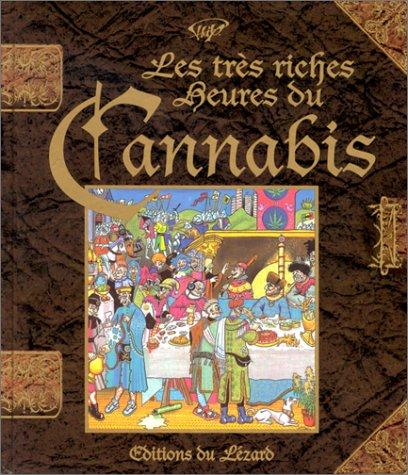 Les tres riches heures du cannabis par Jean-Pierre Galland