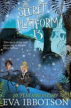 The Secret of Platform 13 by [Ibbotson, Eva]