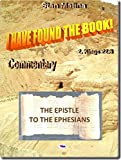 """THE EPISTLE TO THE EPHESIANS: From the collection of the Bible Studies under the title: """"I HAVE FOUND THE BOOK"""" (BS-E Book 49) (English Edition)"""