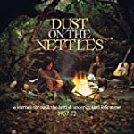 Dust In The Nettles (3 Cd)