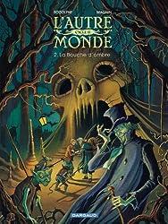 Autre Monde (L') - Cycle 2 - tome 2 - La Bouche d'Ombre Cycle 2 (2/2)