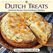 Dutch Treats: Heirloom Recipes from Farmhouse Kitchens (English Edition)
