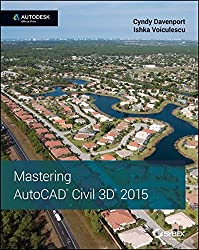 Mastering AutoCAD Civil 3D 2015: Autodesk Official Press