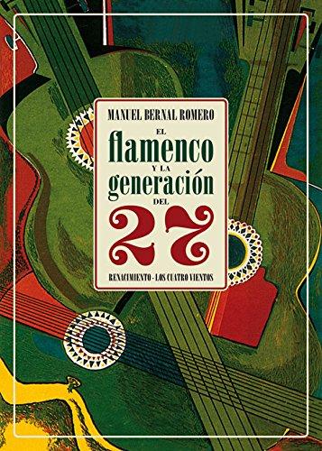 El flamenco y la generación del 27 (Los Cuatro Vientos)