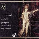 """Hérodiade: Act II, """"Ce breuvage pourrait me donner un tel rêve!... Vision fugitive"""""""