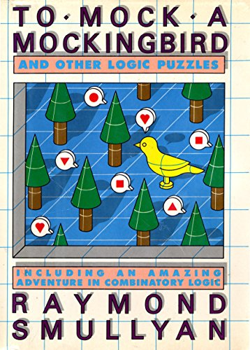 To Mock a Mocking Bird: Including an Amazing Adventure in Combinatory Logic (English Edition)