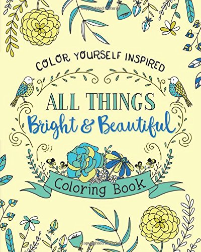 all-things-bright-and-beautiful-coloring-book-color-yourself-inspired