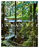 Kengo Kuma and the Portland Japanese Garden