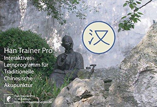 Han Trainer Pro TCM Edition: Multimediales Lernprogramm für alle Akupunktur-Punkte der Traditionellen Chinesischen Medizin