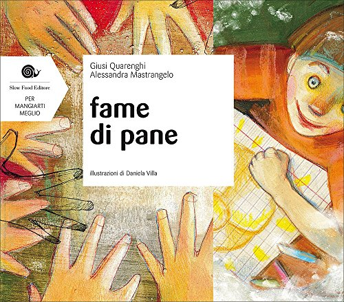 Fame di pane (Per mangiarti meglio) por Giusi Quarenghi