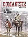 Comanche - Tome 5 - Le Désert sans lumière par Greg
