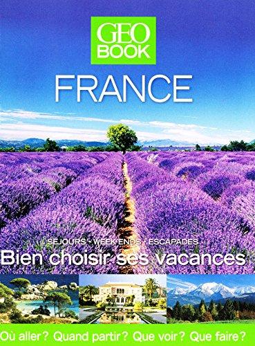 Geobook France : séjours-week-ends-escapades, Bien choisir ses vacances