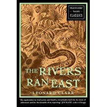 The Rivers Ran East: Travelers' Tales Classics