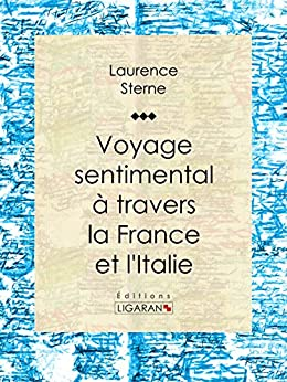 Voyage sentimental à travers la France et l'Italie par [Sterne, Laurence]