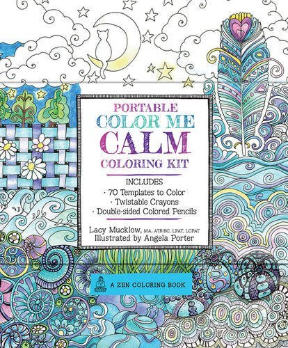 Portable Color Me Calm Coloring Kit: Includes Book, Colored Pencils and Twistable Crayons (A Zen Coloring Book) by Lacy Mucklow (2016-01-04)