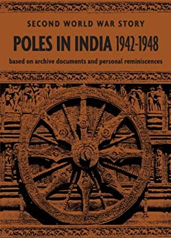 Poles in India 1942-1948 by [The Association of Poles in India 1942-1948]