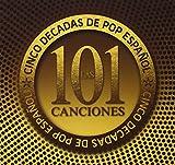 Las 101 Mejores Canciones: 5 Décadas De Pop Español