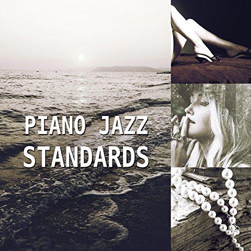 Standard-restaurant-bar (Piano Jazz Standards - Solo Piano Restaurant, Evening Jazz Instrumental, Instrumental Jazz Music for Relaxation)