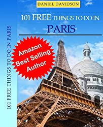 101 Free Things To Do In Paris (2013 Edition) (Travel Free eGuidebooks Book 6) (English Edition)