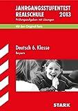 Jahrgangsstufentest Realschule Bayern / Deutsch 6. Klasse 2012: Mit den Original-Tests Jahrgänge 2008-2011 Prüfungsaufgaben mit Lösungen.