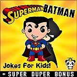 SUPERMAN vs BATMAN: 150+ Funny Batman VS Superman Memes & Jokes for Kids ( Batman vs Superman Comics Parody Book) + SUPER DUPER BONUS