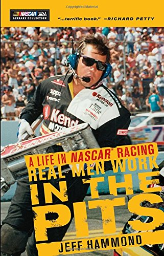 Real Men Work in the Pits: A Life in NASCAR Racing por Jeff Hammond