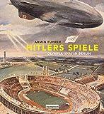 Hitlers Spiele: Olympia 1936 in Berlin - Armin Fuhrer