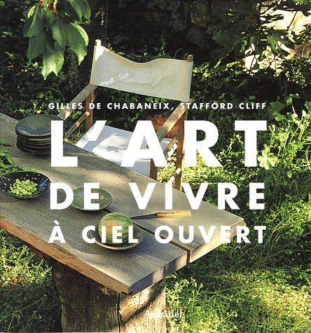L'art de vivre à ciel ouvert par Stafford Cliff, Gilles de Chabaneix