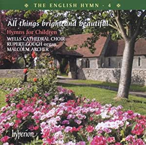 The English Hymn 4 - All Things Bright and Beautiful (Hymns For Children)