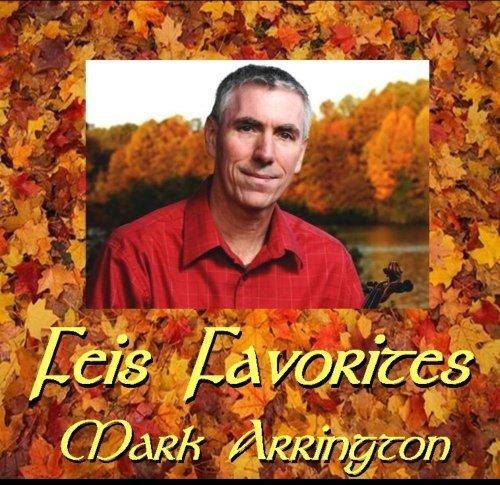 Feis Favorites by Mark Arrington (2013-08-03)