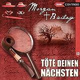 Morgan & Bailey 13: Töte deinen Nächsten (Morgan & Bailey - Mit Schirm, Charme und Gottes Segen) - Markus Topf