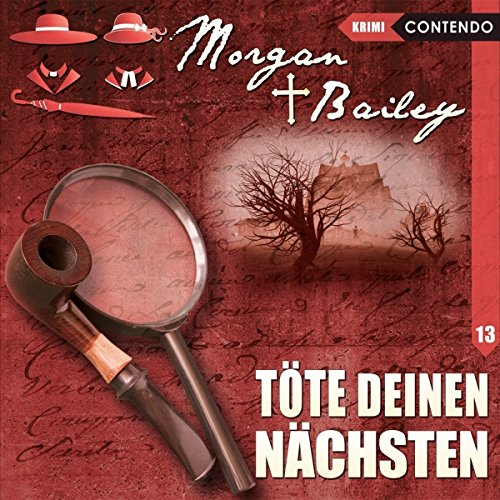 Morgan & Bailey 13: Töte deinen Nächsten (Morgan & Bailey - Mit Schirm, Charme und Gottes Segen)